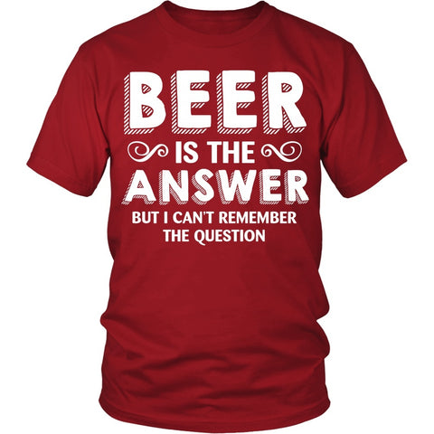 T-shirt - Beer Is The Answer