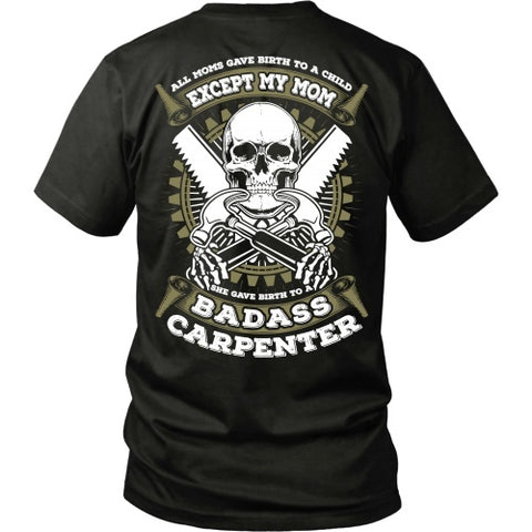 T-shirt - Carpenter Mom Gave Birth To Bad@$$