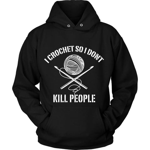T-shirt - I Crochet So I Don't Kill People