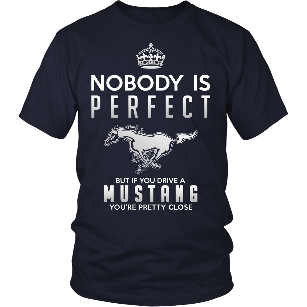 T-shirt - Nobody Is Perfect - Drive A Mustang