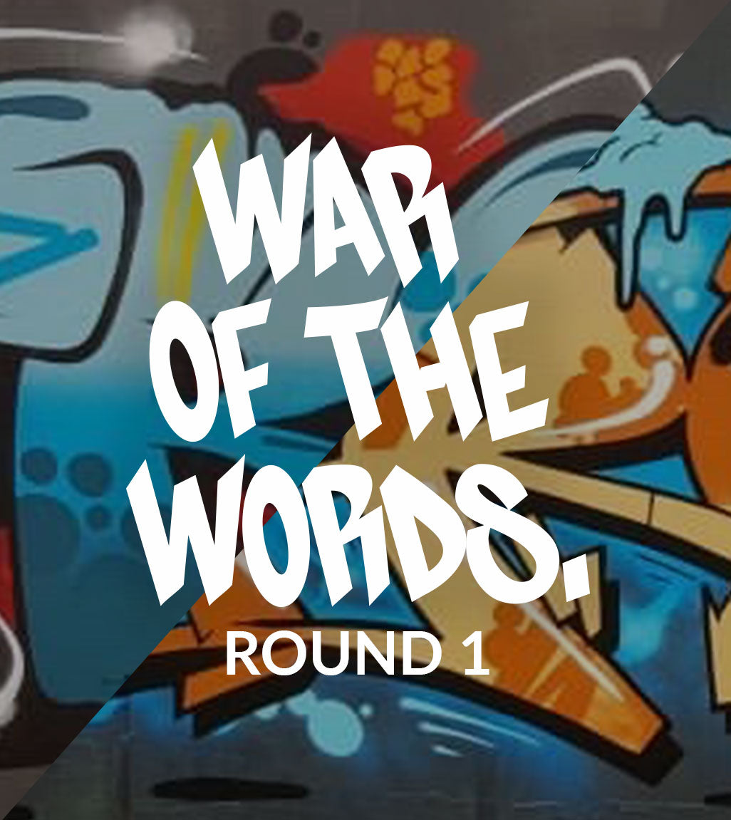 WAR OF THE WORDS - Round 1