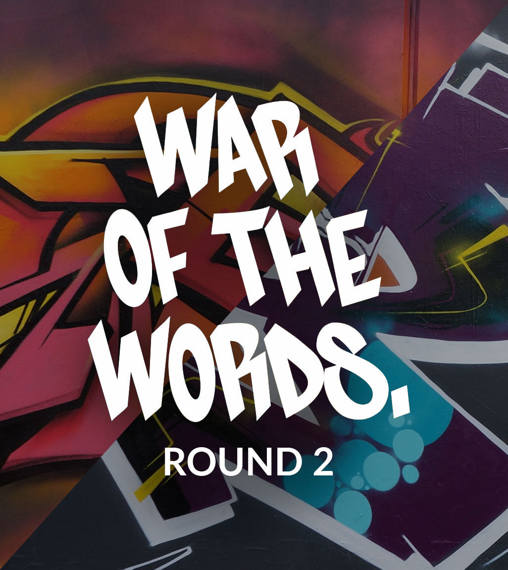 WAR OF THE WORDS - Round 2