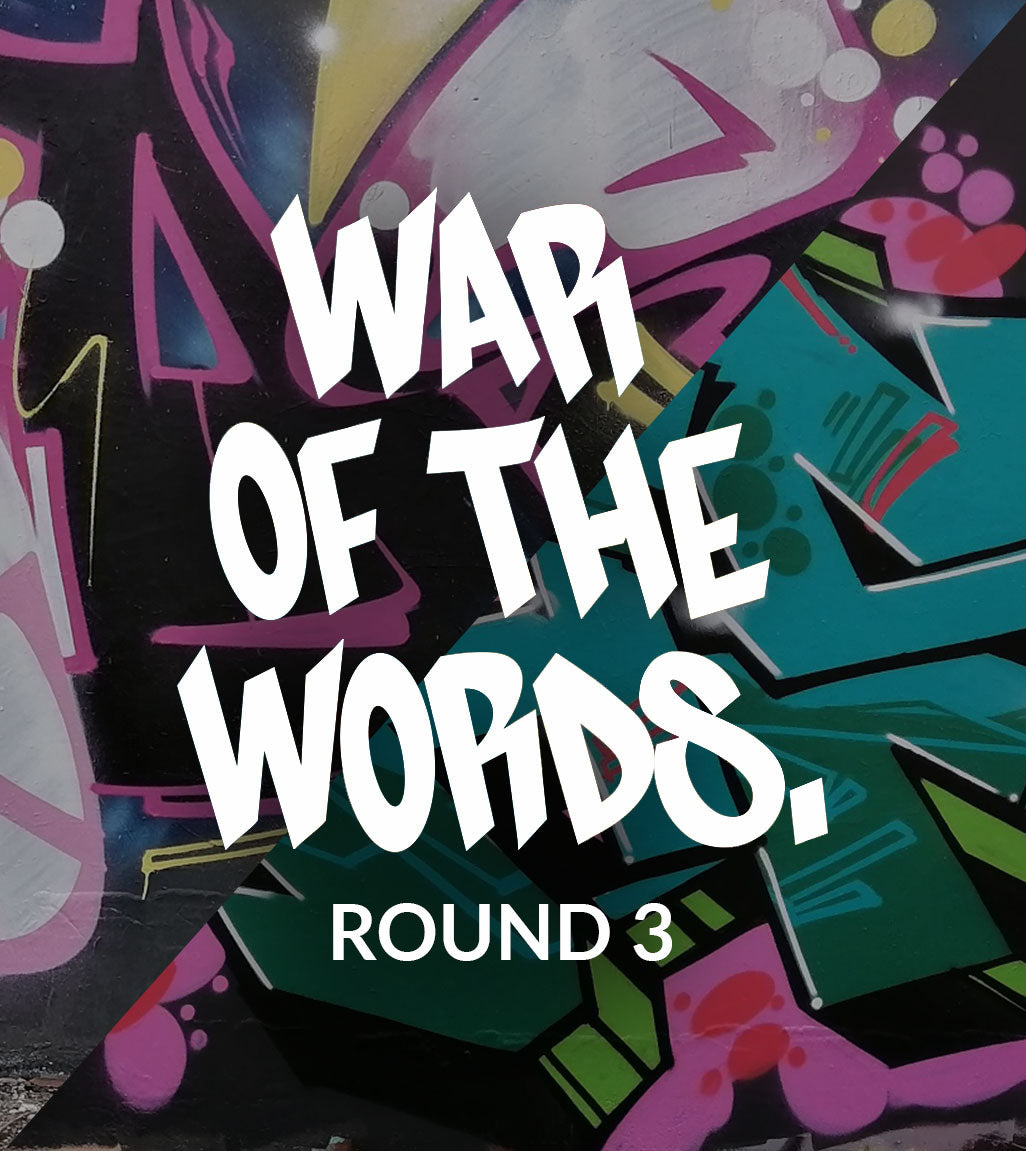 WAR OF THE WORDS - Round 3