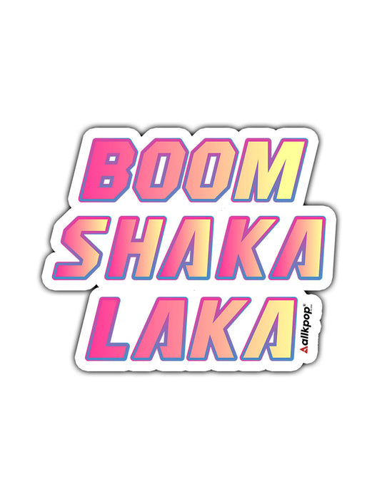 Boom Shakalaka Sticker