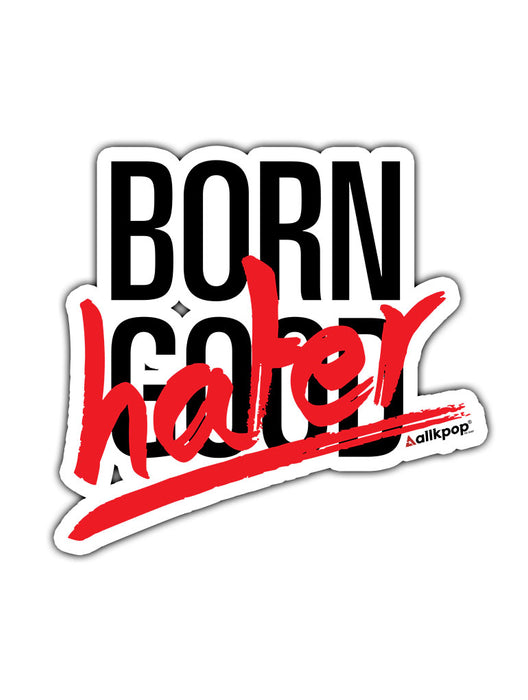 Born Hater Sticker