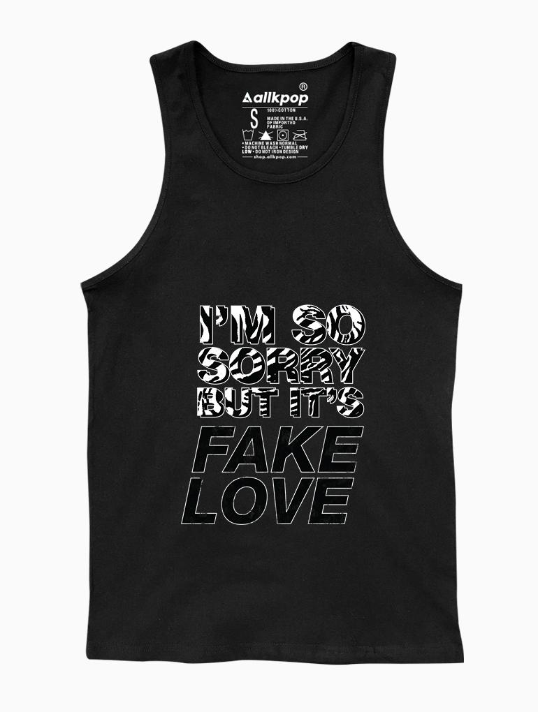 Sorry Fake Love Tank