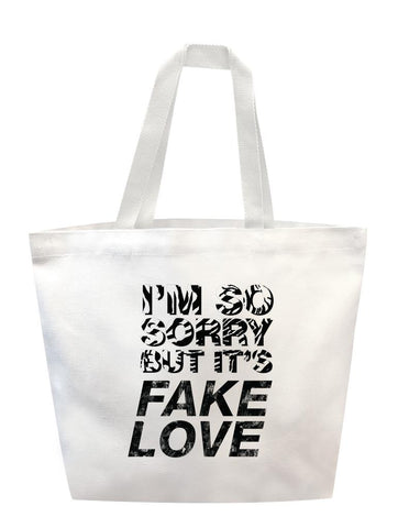 Sorry Fake Love Tote