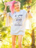 K-Pop is the Answer Tee