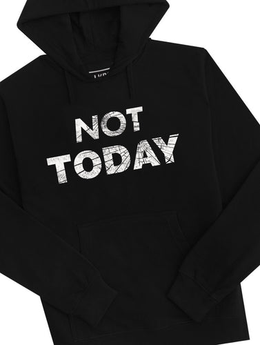 Not Today Hoodie
