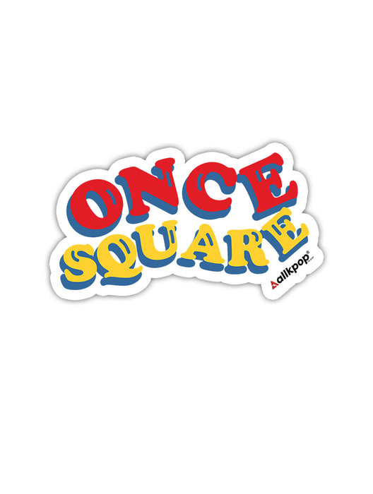 Once Square Sticker