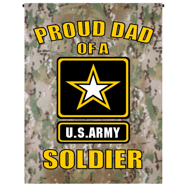 Proud Dad of U.S. Army Soldier Garden Flag - Incredible Keepsakes