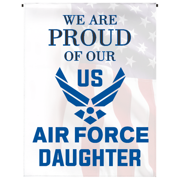 Proud of Our U.S. Air Force Daughter Garden Flag - Incredible Keepsakes
