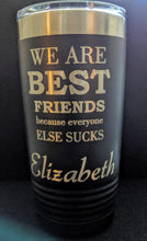 We are Best Friends Tumbler