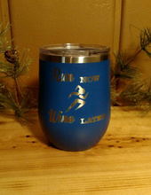 Run Now, Wine Later Stemless Wine Glass
