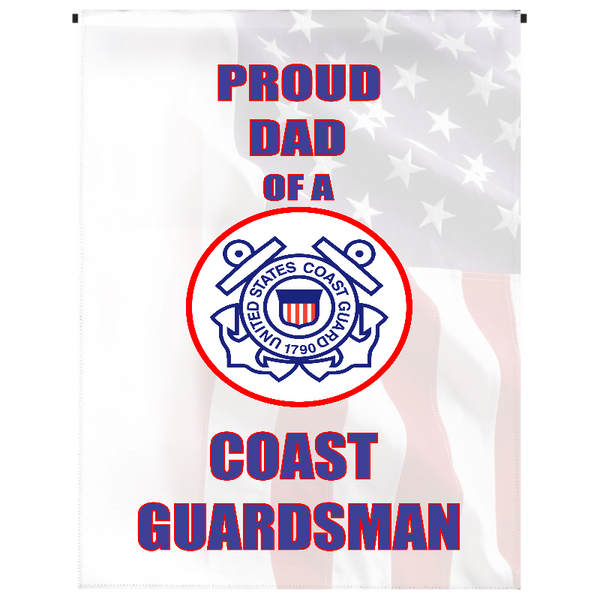Proud Dad of U.S. Coast Guardsman Garden Flag - Incredible Keepsakes