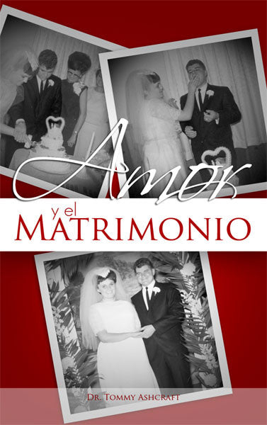 Amor y el Matrimonio - Dr. Tommy Ashcraft (Descarga Digital)