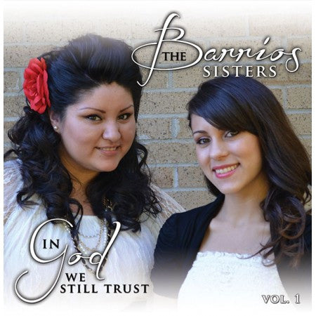 In God We Still Trust - The Barrios Sisters