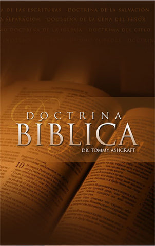 Doctrina Biblica - Dr. Tommy Ashcraft (Descarga Digital)