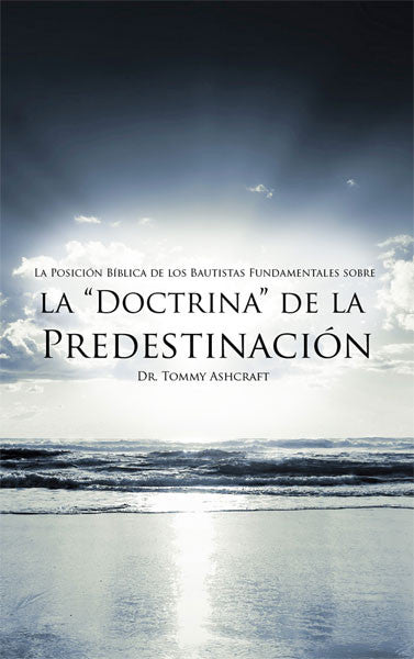 La Doctrina De La Predestinación - Dr. Tommy Ashcraft (Descarga Digital)