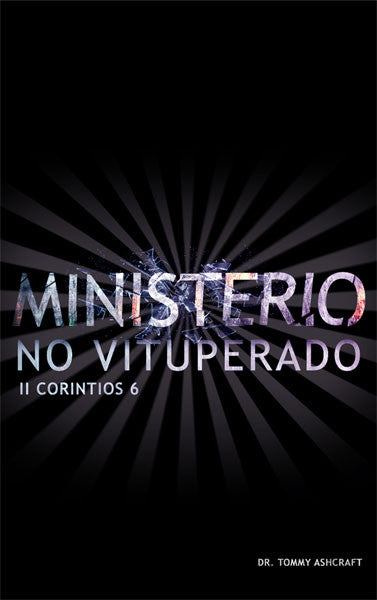 Ministerio No Vituperado - Dr. Tommy Ashcraft (Descarga Digital)
