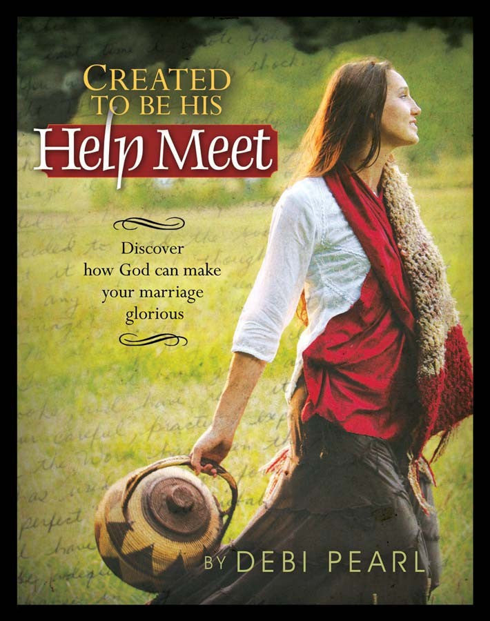 Created To Be His Helpmeet - Debi Pearl