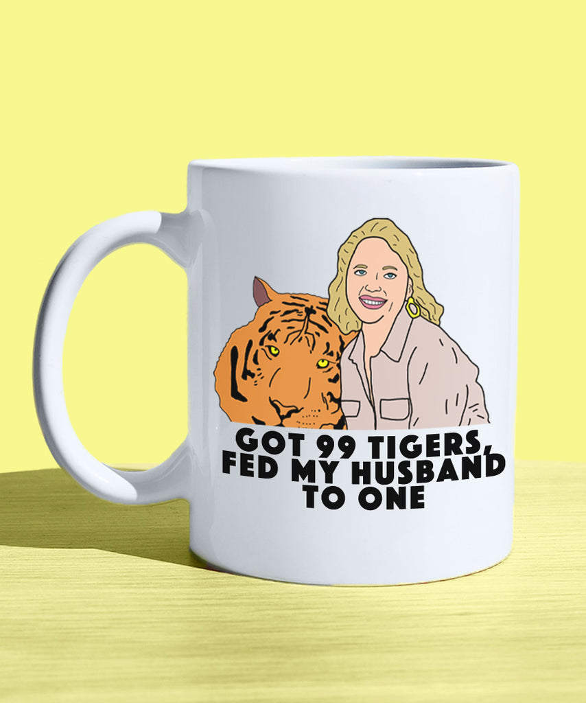 Got 99 Tigers, Fed My Husband To One (Coffee Mug)