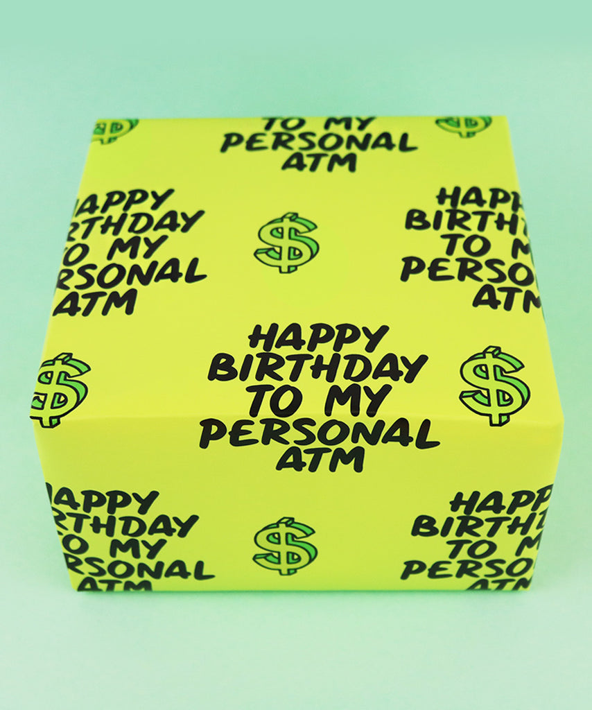 Happy Birthday To My Personal ATM (Wrapping Paper)