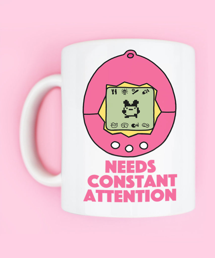 Needs Constant Attention - Tamagotchi (Coffee Mug)