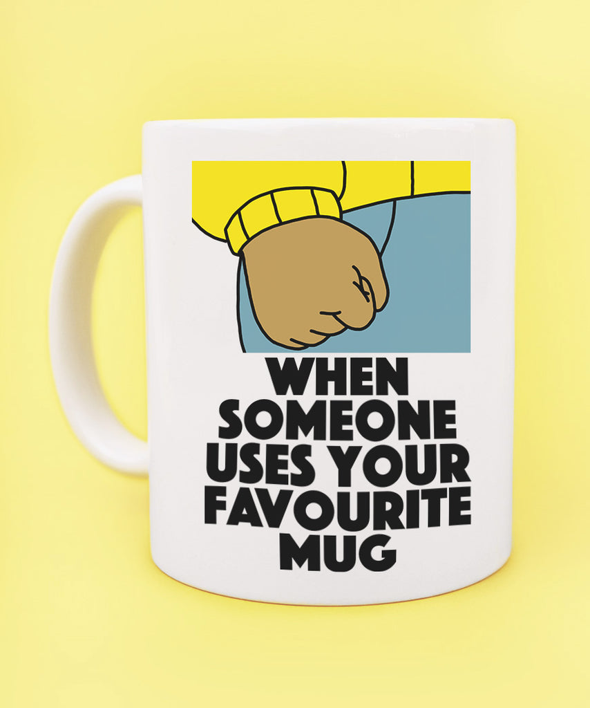 When Someone Uses Your Favourite Mug - Arthur (Coffee Mug)