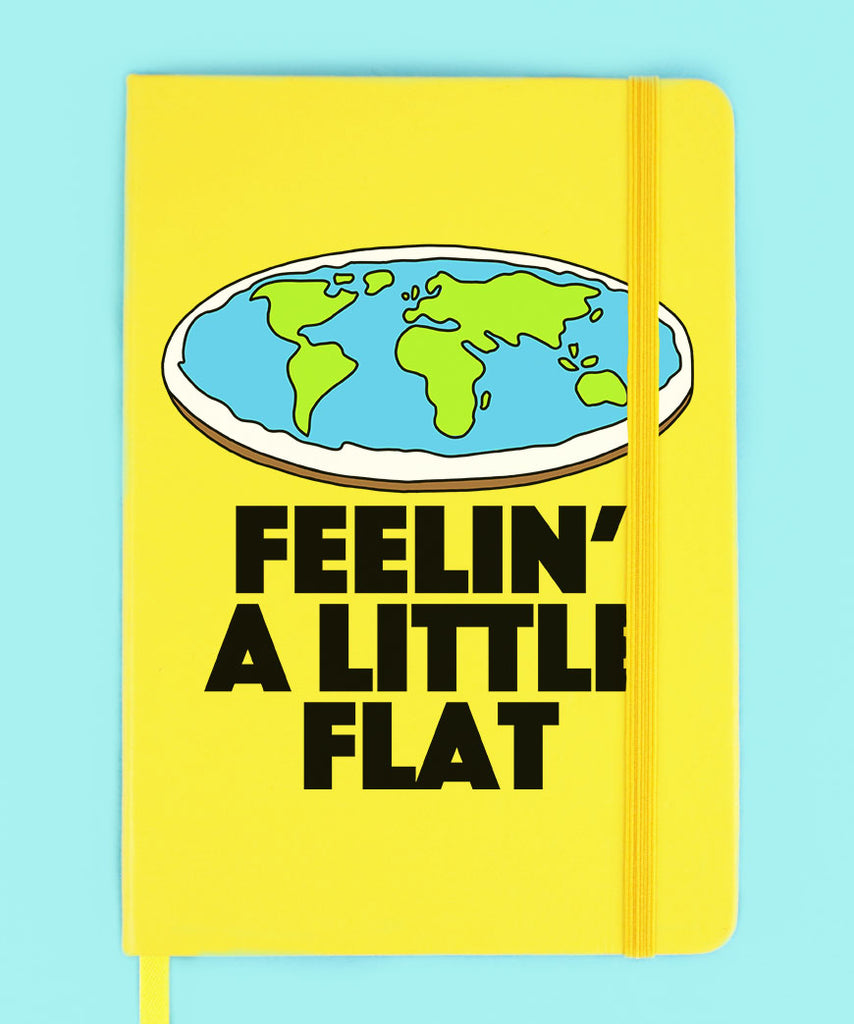 Feelin' A Little Flat (Notebook)