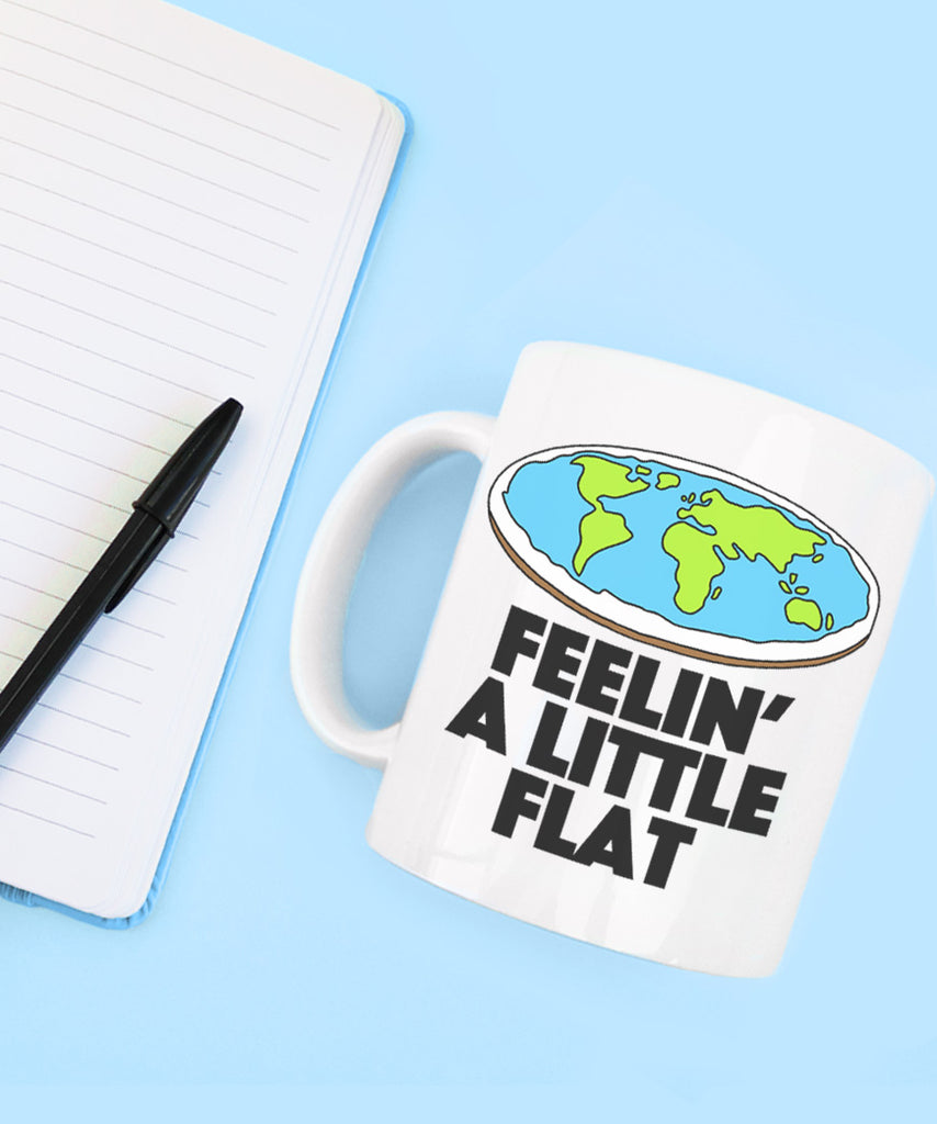 Feelin' A Little Flat (Coffee Mug)