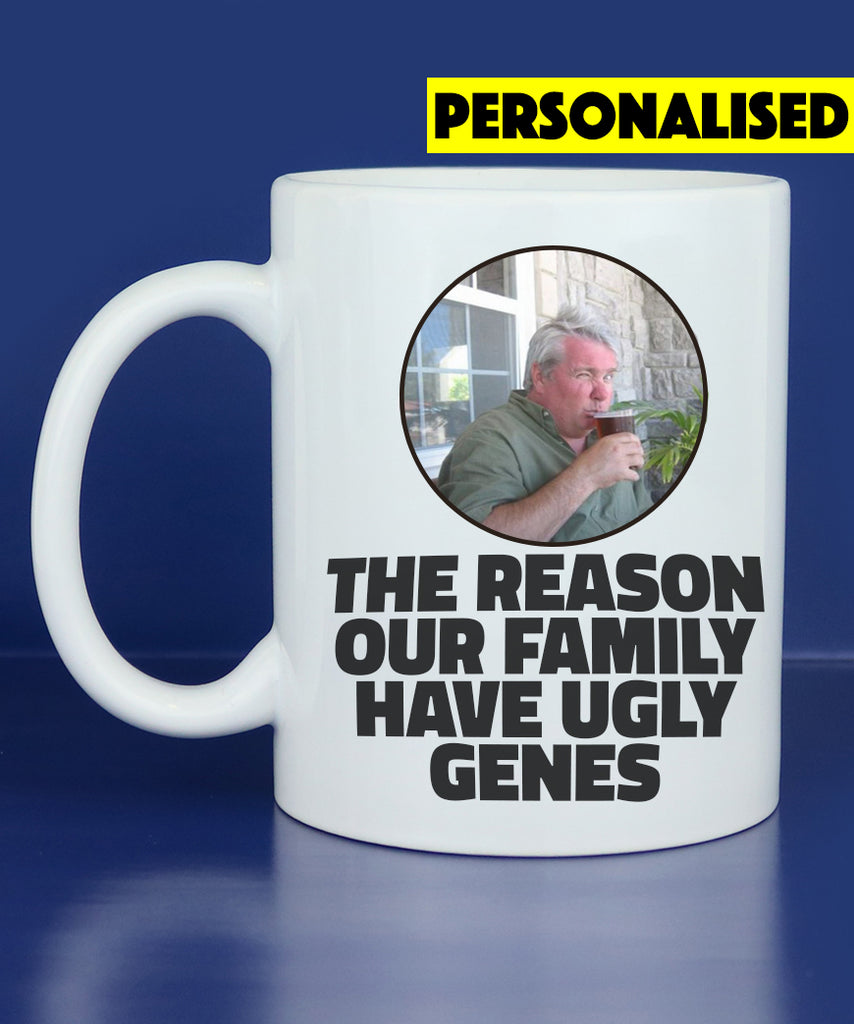 The Reason Our Family Have Ugly Genes (Personalised Coffee Mug)