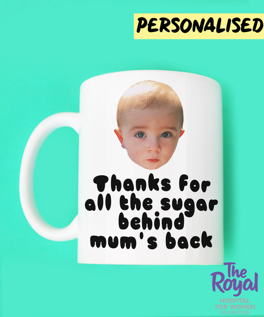 Thanks For All The Sugar Behind Mum's Back (Personalised Coffee Mug)