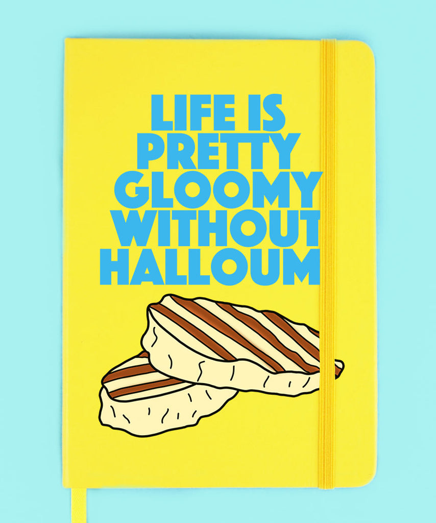 Life Is Pretty Gloomy Without Halloumi (Notebook)