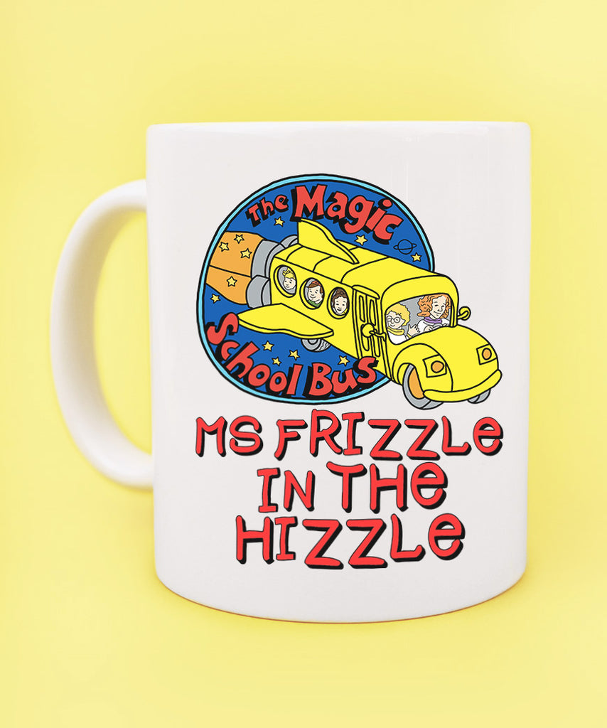 Ms Frizzle In The Hizzle (Coffee Mug)