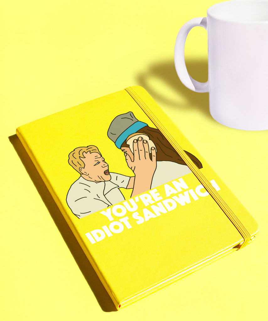 You're An Idiot Sandwich (Notebook)