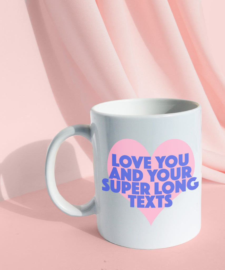 Love You And Your Super Long Texts (Coffee Mug)
