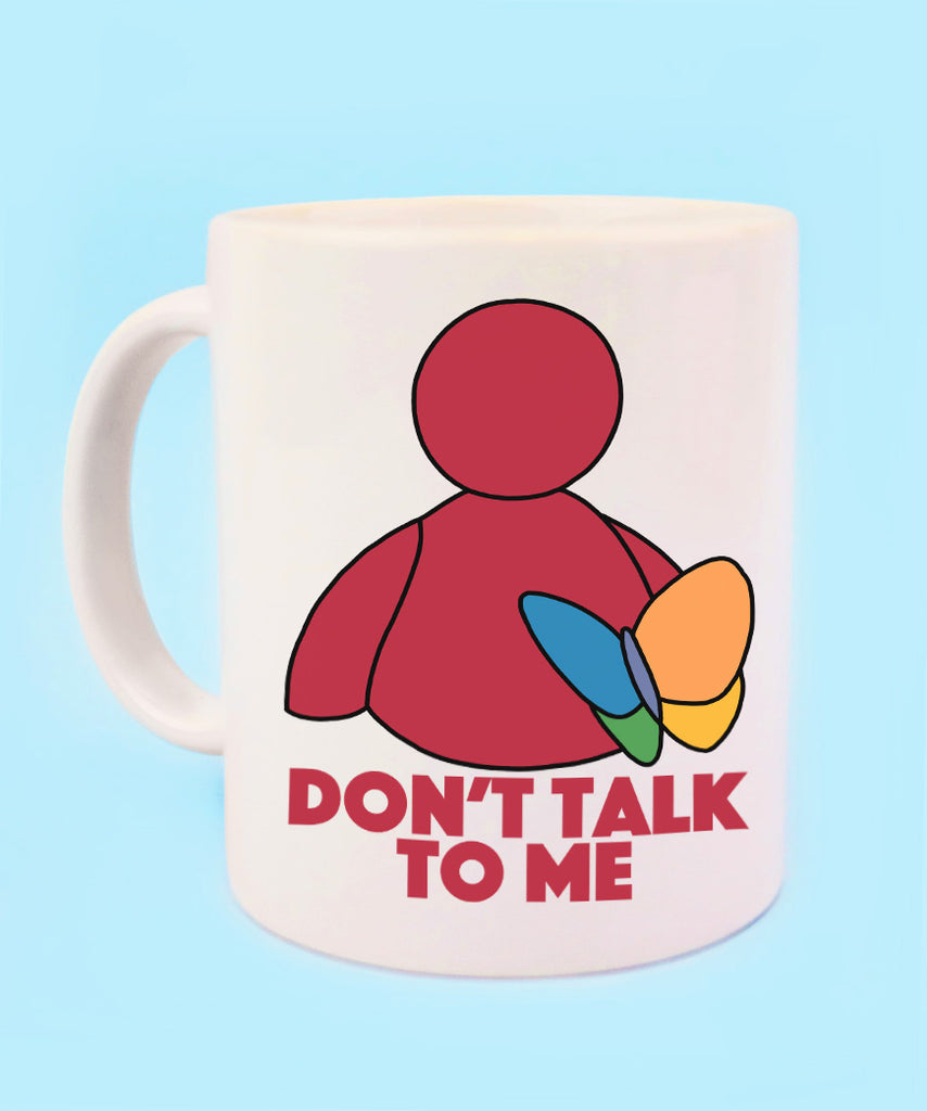 Don't Talk To Me (Coffee Mug)