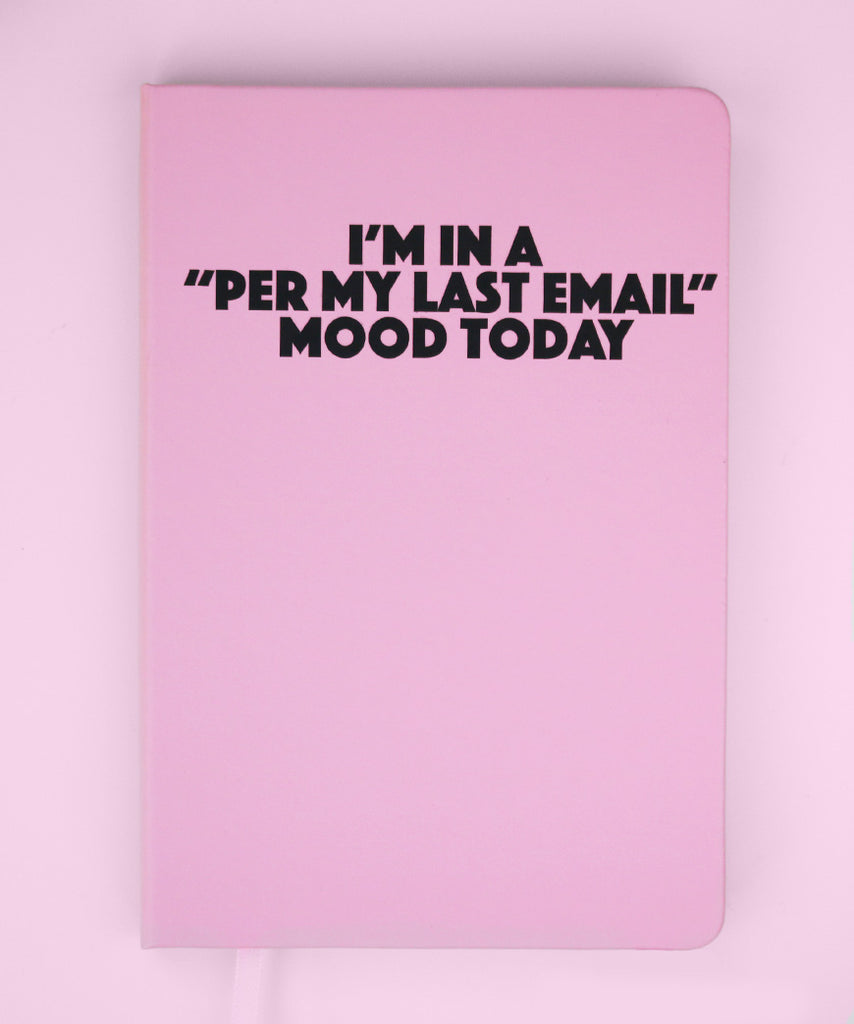 "I'm In A ""Per My Last Email"" Mood Today"