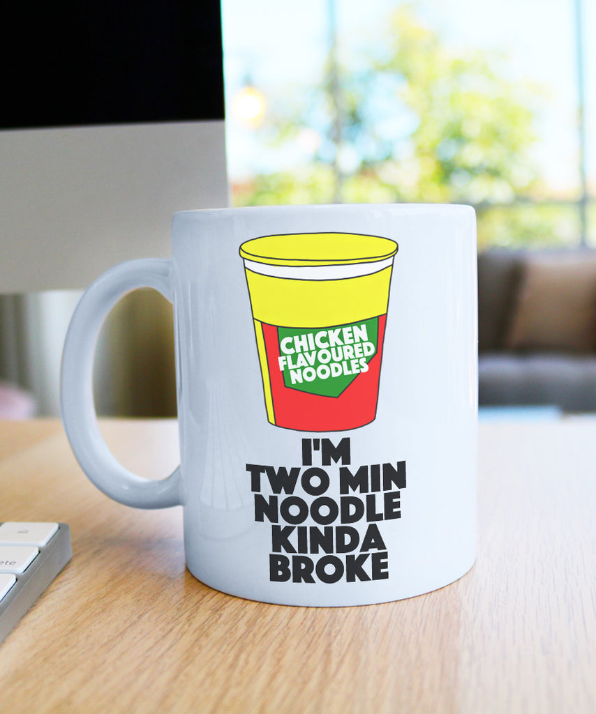 I'm 2 Minute Noodle Kinda Broke (Coffee Mug)