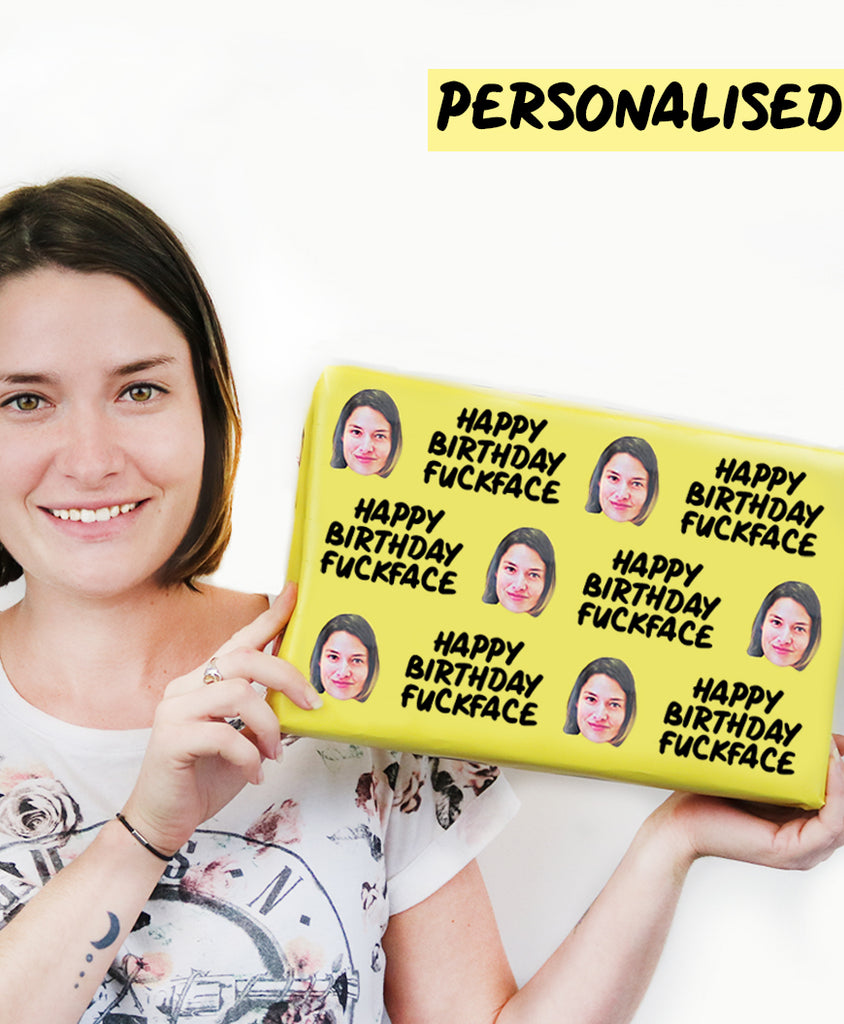 Happy Birthday Fuckface - Personalised Wrapping Paper