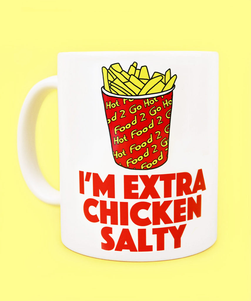 I'm Extra Chicken Salty