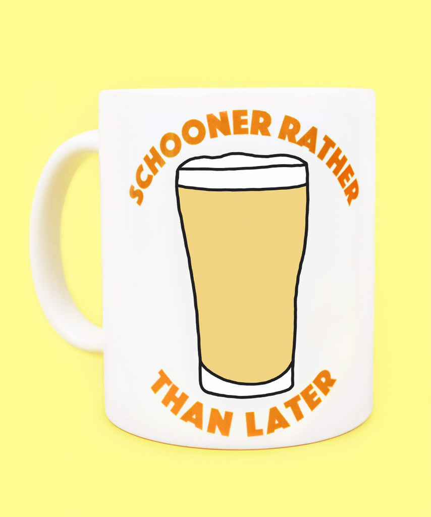 Schooner Rather Than Later