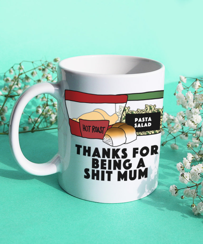 Thanks For Being A Shit Mum (Coffee Mug)
