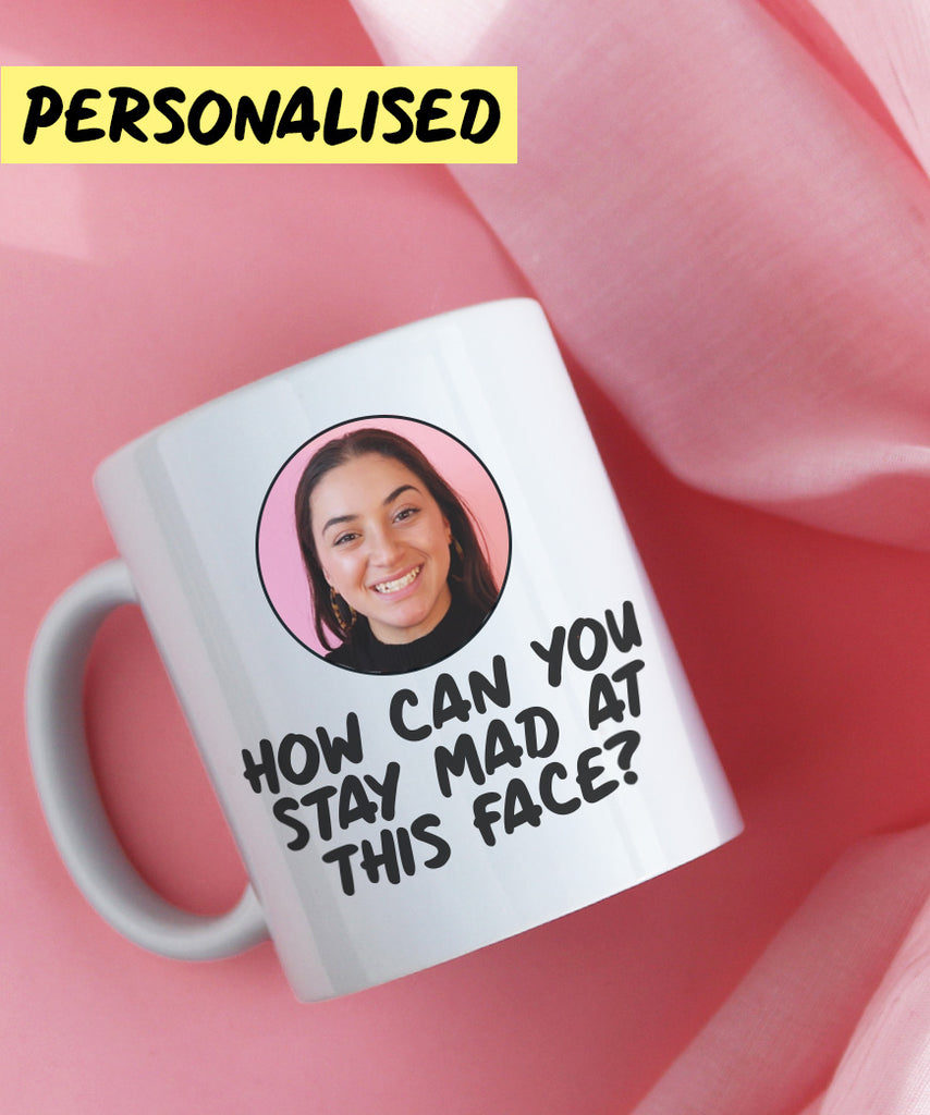 How Can You Stay Mad At This Face? (Personalised Mug)