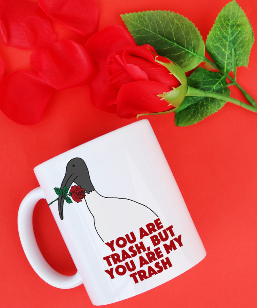 You Are Trash But You Are My Trash (Coffee Mug)