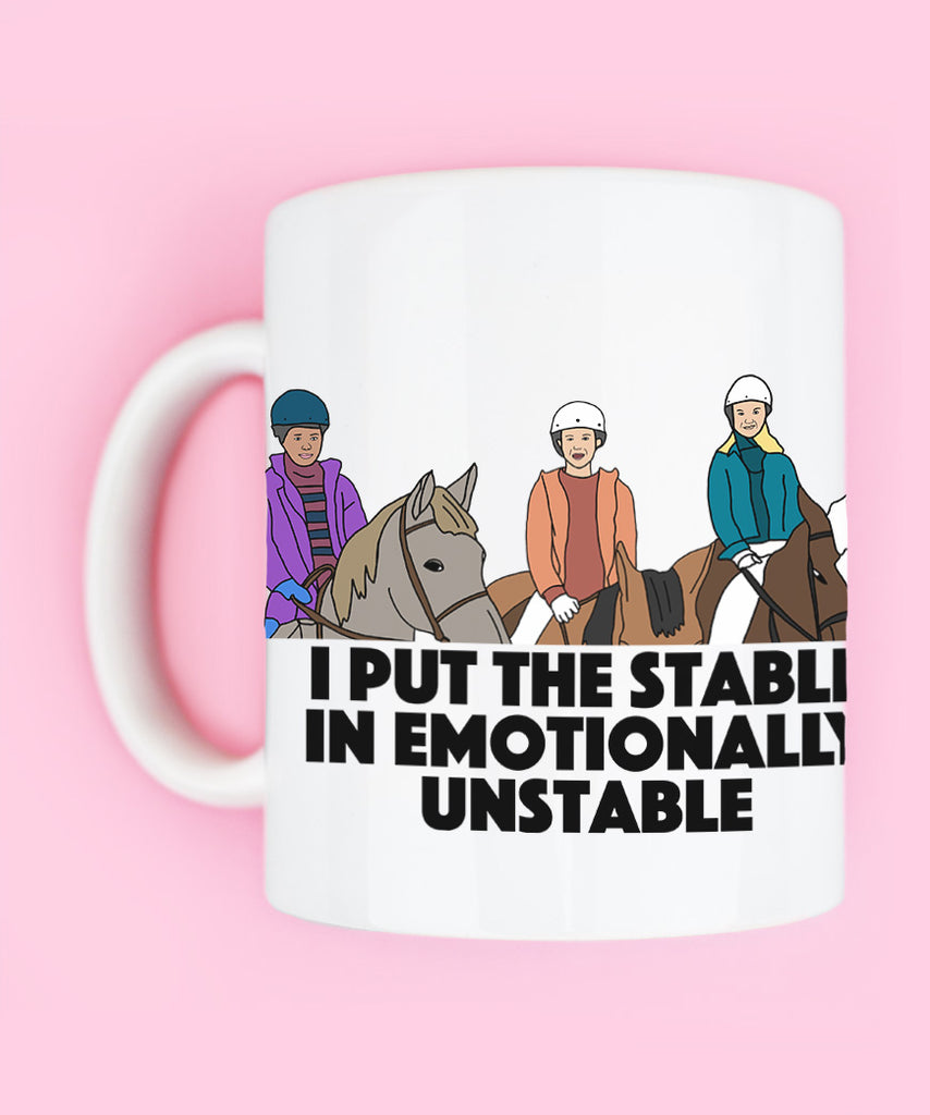 I Put The Stable In Emotionally Unstable (Coffee Mug)
