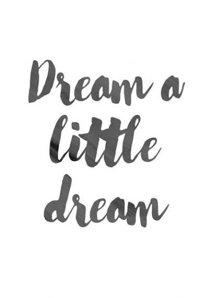 Dream a little dream typography Print