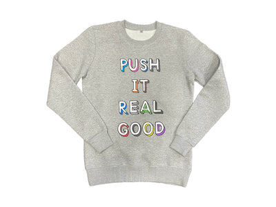 'PUSH IT REAL GOOD' Sweatshirt