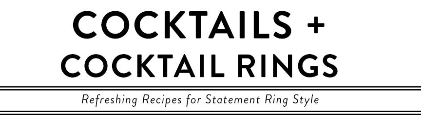 Cocktails and Cocktail Rings: Receipes Included!